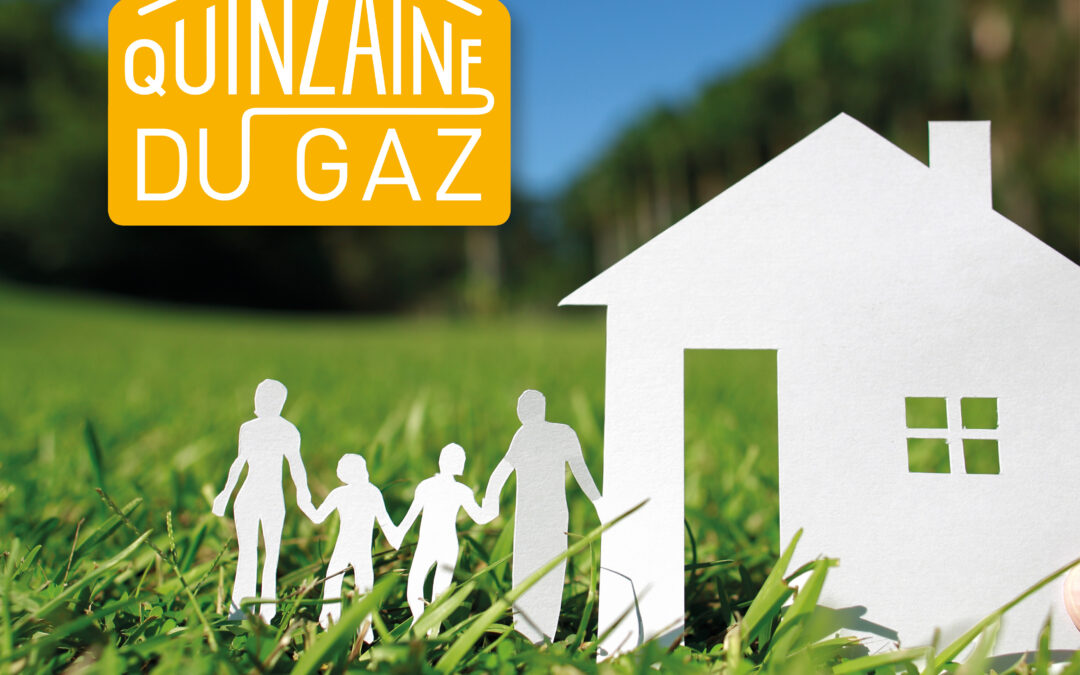 Du 13 au 28 mars 2021, c'est la Quinzaine du Gaz !